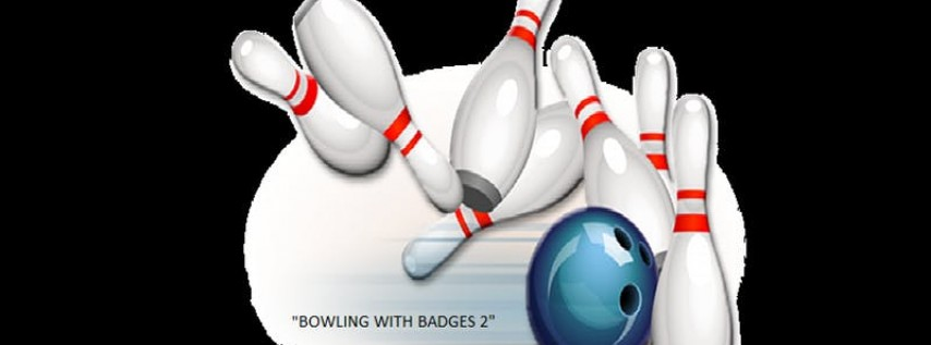 'Bowling with Badges 2'