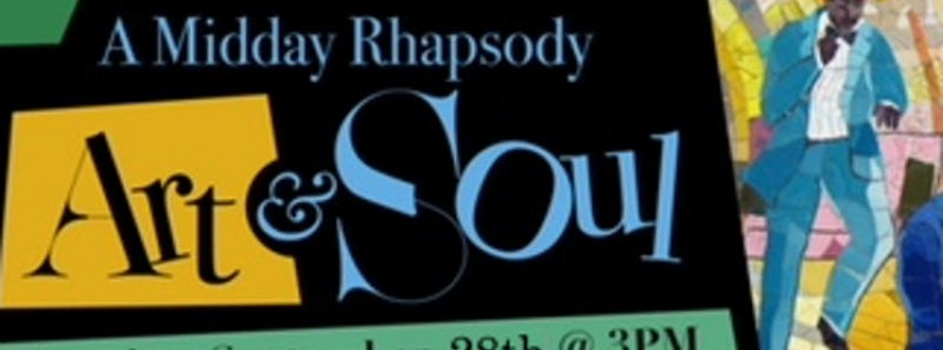 A Midday Rhapsody of Art & Soul
