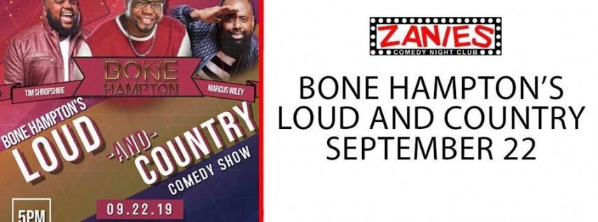 Bone Hampton's Loud and Country Comedy Show
