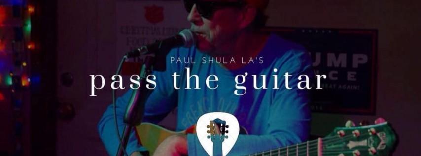 Paul ShuLa La's Pass the Guitar & Taco Tuesday