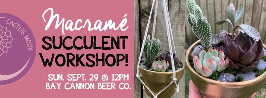 Cactus Moon: Macramé Succulent Workshop at Bay Cannon Beer Co.