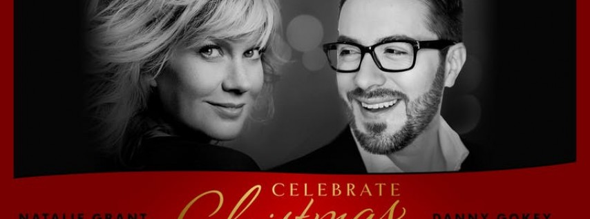 95.9 The Fish Presents Celebrate Christmas with Natalie Grant & Danny Gokey
