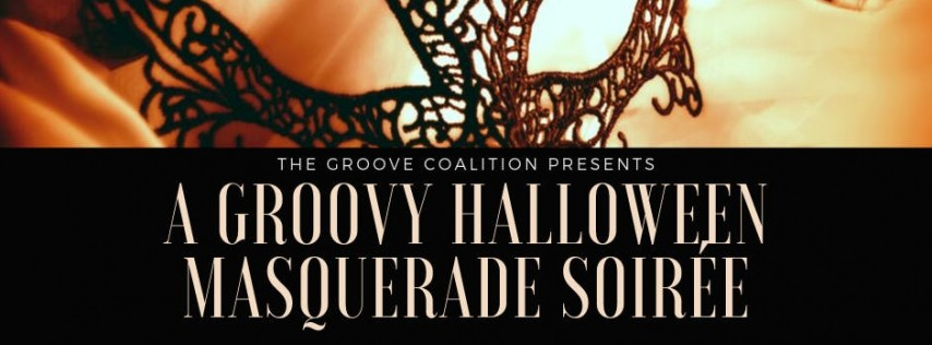 The Groove Coalition Presents 'A Groovy Halloween Masquerade Soirée'