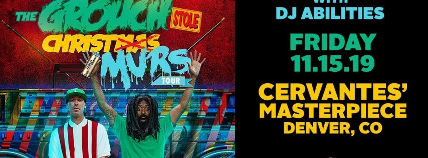How the Grouch Stole Christmas Final Tour w/ Murs, DJ Abilities