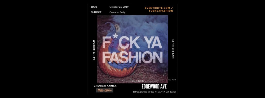 F*CK YA FASHION COSTUME PARTY