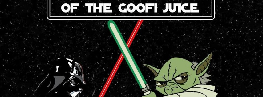 The 4th annual Return of the Goofi Juice