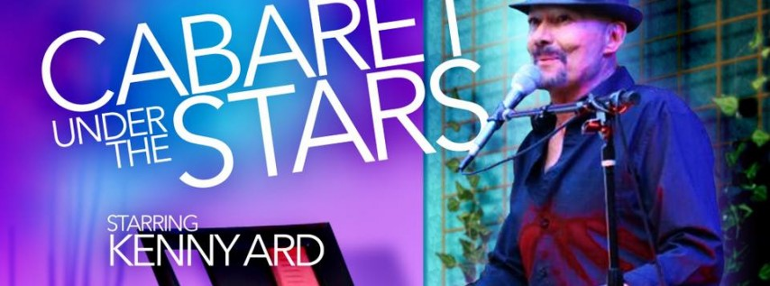 Cabaret Under the Stars with Kenny Ard