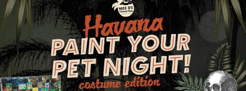 Havana Paint Night - Paint your Pet in COSTUME Halloween Edition!