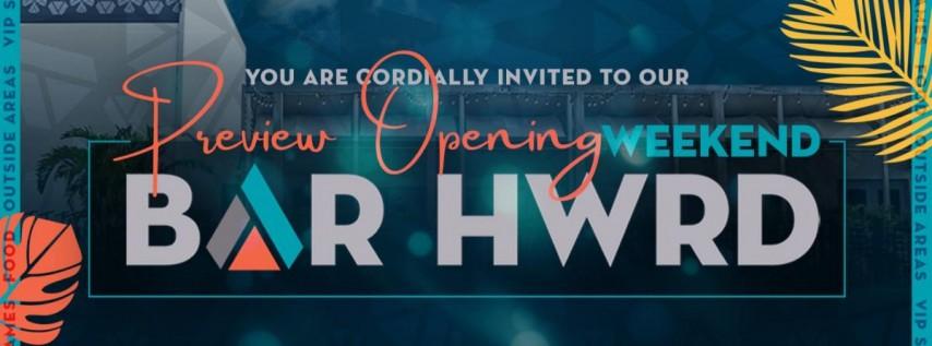 Bar Hwrd Preview Opening Weekend