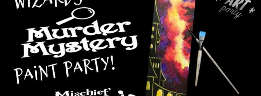 Hp Murder Mystery! Paint pARTy!