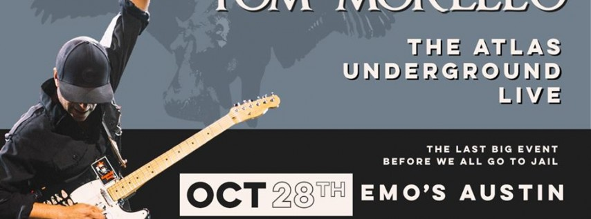 101X Presents: Tom Morello - The Atlas Underground Live at Emo's