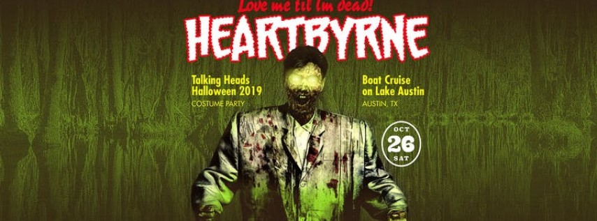 SOLD OUT: Talking Heads Halloween Boat Party w/ HeartByrne