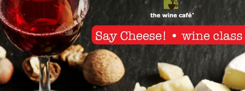 Say Cheese • Wine Class at The Wine Café