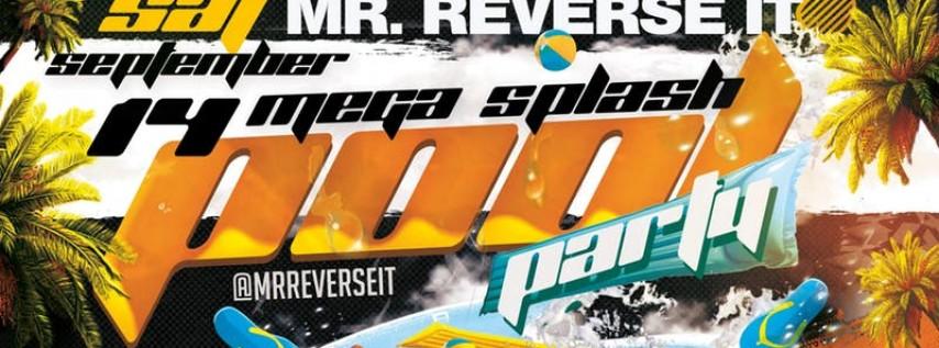Mr. Reverse It 'Mega Splash' Pool Party