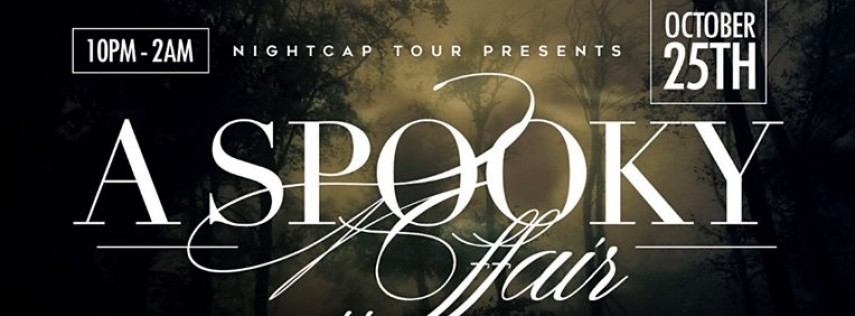 A Spooky Affair :Night Cap Tour