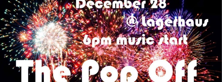 The Pop Off - New Years Party