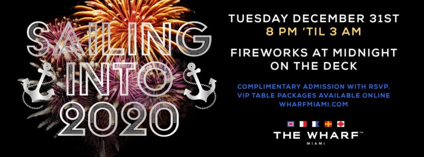 Sailing into 2020! New Year's Eve at The Wharf Miami