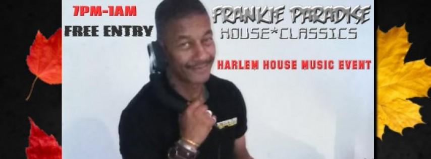 Frankie Paradise Fall Harlem House Music Event