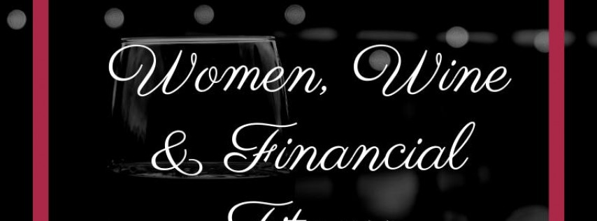 Women, Wine & Financial Fitness