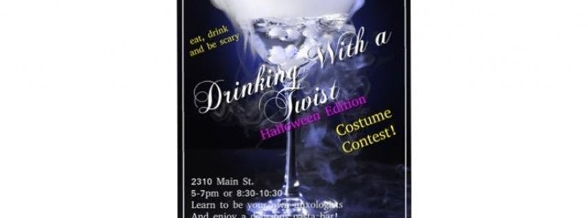 Drinking with a Twist - Halloween Edition