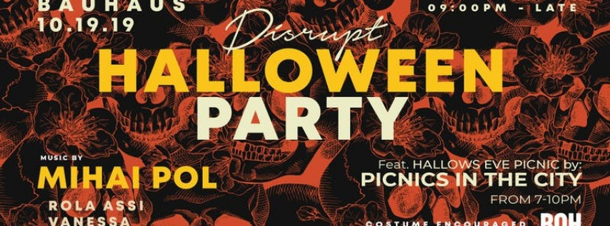 Halloween Costume Party by Disrupt FT. Picnics in the City - DJ: Mihai Pol