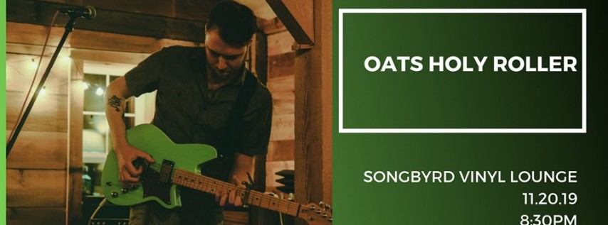 Oats Holy Roller at Songbyrd Vinyl Lounge