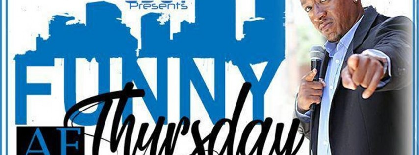 Sdot Presents 'Funny AF Thursdays'