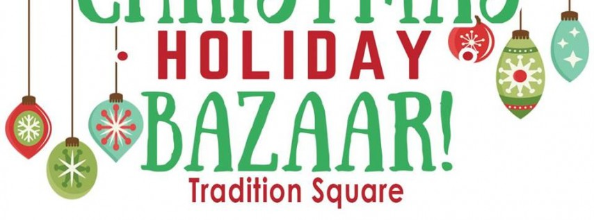 Christmas Holiday Bazaar at Tradition Square