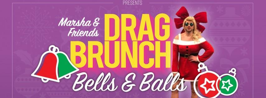 Marsha & Friends Drag Brunch: Bells & Balls