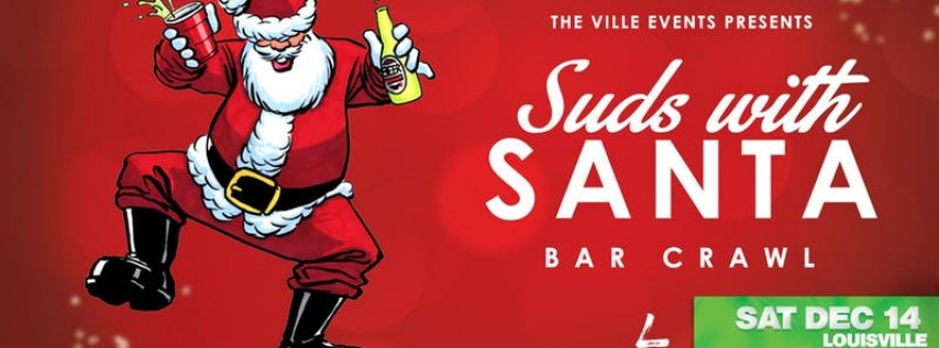 Suds with Santa Bar Crawl - Louisville December 14th