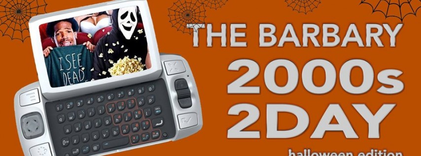 The Barbary: 2000s & 2DAY Halloween Edition