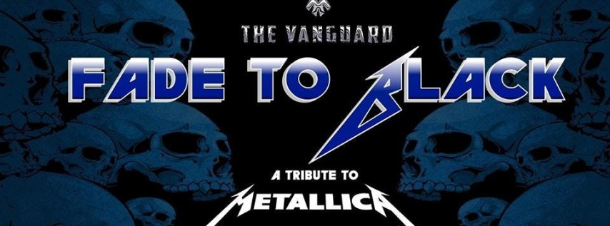 Fade to Black Metallica Tribute at The Vanguard
