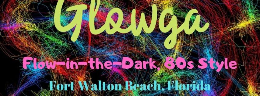 Glowga Flow, 80s Style (Flow-in-the-Dark Yoga) Ft. Walton Beach, FL