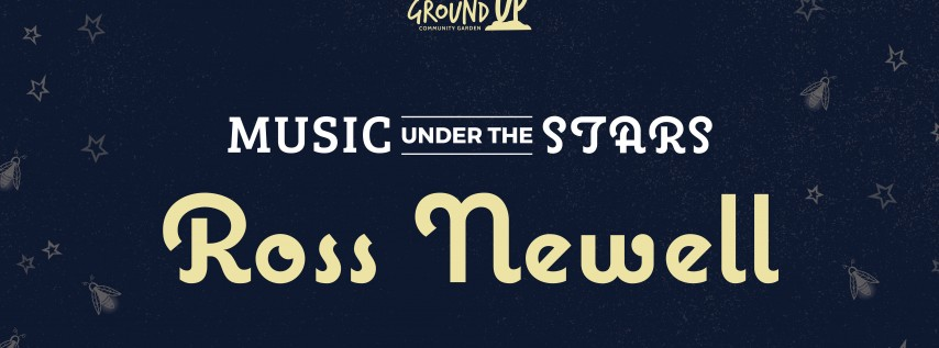 Music Under The Stars With Ross Newell