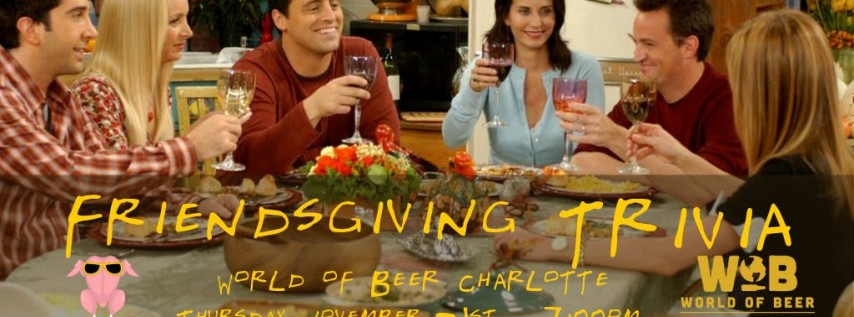 Friendsgiving Trivia at World of Beer Charlotte