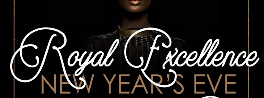 New Years Eve Fundraiser - Royal Excellence: A Salute to Our Culture