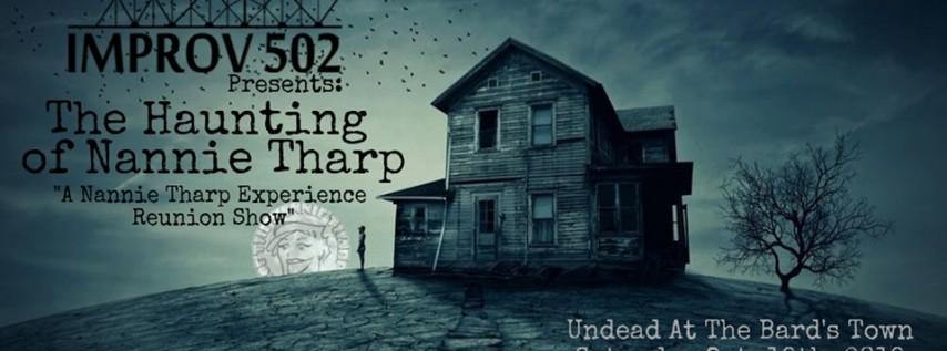 Improv 502 Presents: The Haunting of Nannie Tharp
