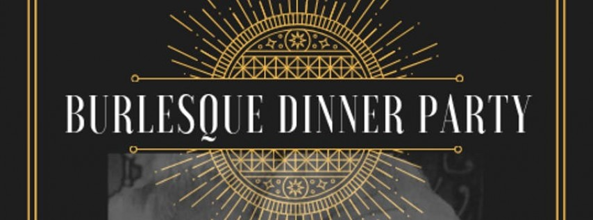 Burlesque Dinner Party