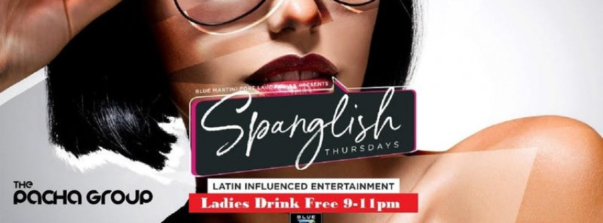 Spanglish Thursdays @ Blue Martini Ft Lauderdale! Ladies Drink Free 8p-11pm