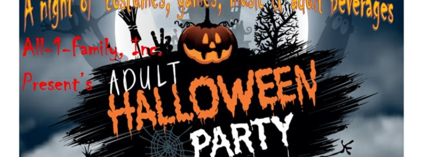 All-1-Family, Inc. Present's Adult Halloween Party