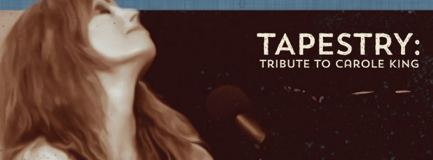 TAPESTRY: A TRIBUTE TO CAROLE KING