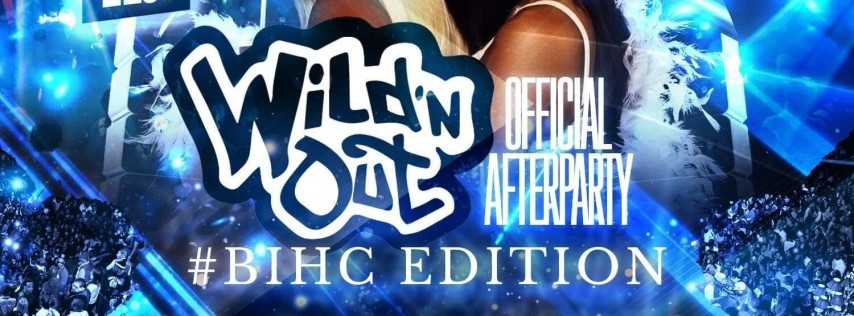 Wild N' Out Official Afterparty