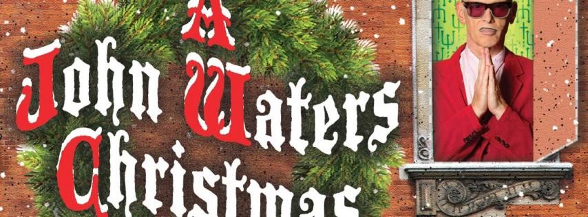 A John Waters Christmas - Filthier & Merrier in Houston, TX