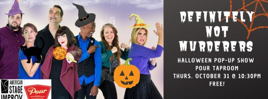 Definitely Not Murderers: Halloween Pop-Up Show at Pour Taproom