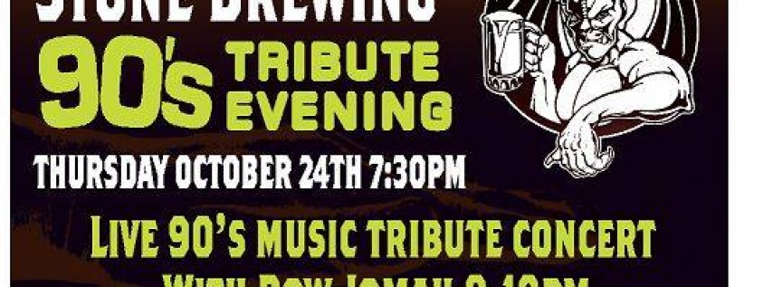 90's Tribute Night with Stone Brewing