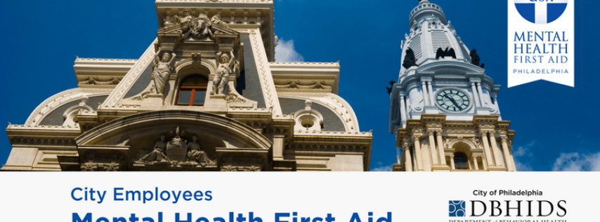 Adult MHFA for City of Philadelphia Employees ONLY* (Dec. 5th & 6th)