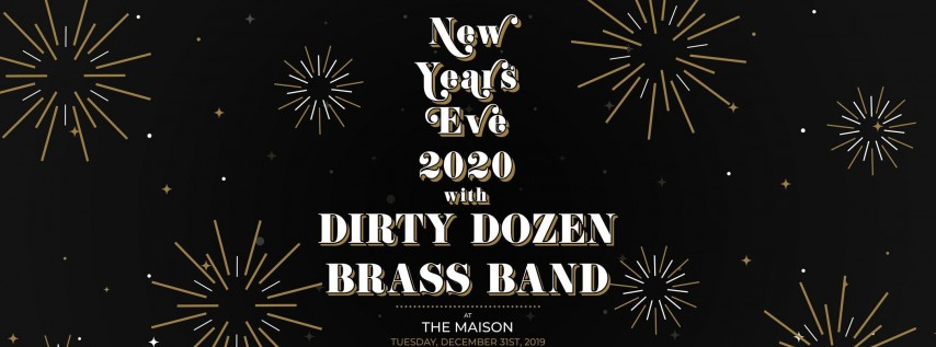 New Years Eve Premium Open Bar with Dirty Dozen Brass Band at The Maison