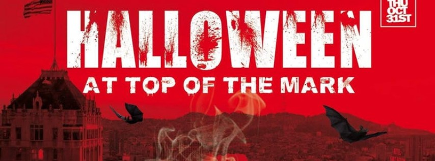 HALLOWEEN at TOP OF THE MARK with 360 DEGREE VIEW