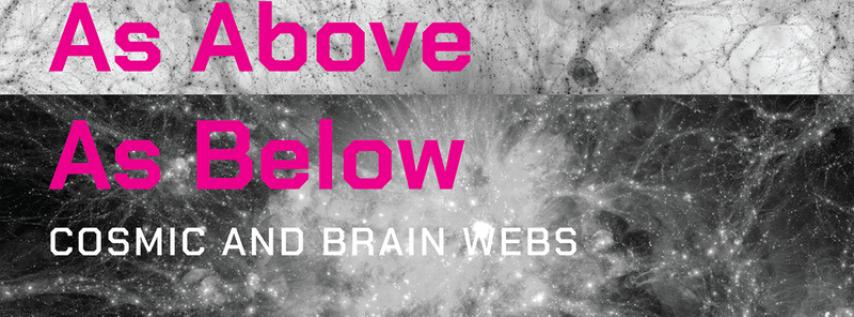 As Above As Below - Astro/Neuro/Art Exhibit