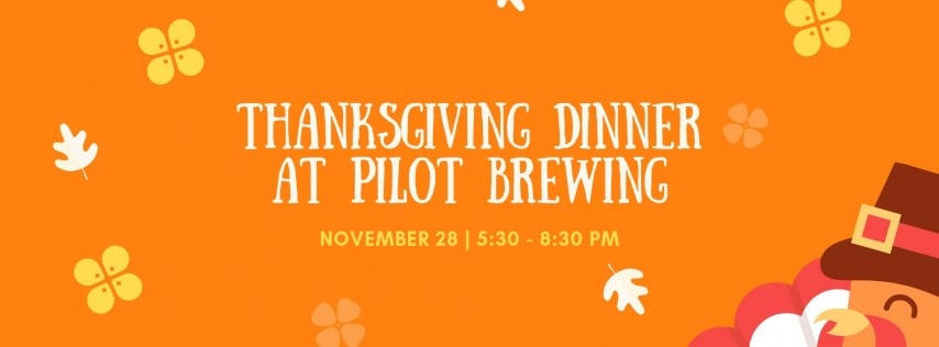 Thanksgiving Dinner at Pilot Brewing